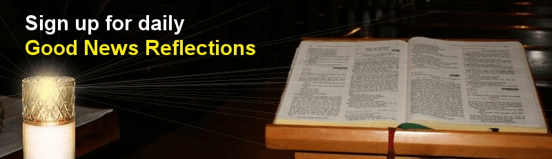 Sign up for daily Good News Reflections